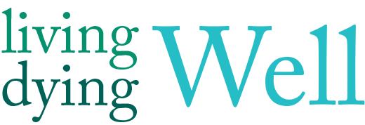 Living Well Dying Well – End of Life Doula Training